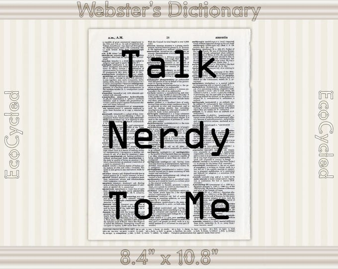 Talk Nerdy To Me on Vintage Upcycled Dictionary Art Print Book Print Recycled bookworm gift book lover art gift geek art nerd art