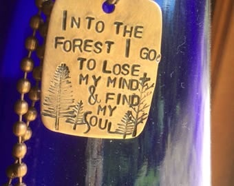 Into the forest I go, to lose my mind and find my soul Hand Stamped Metal Hand made Custom Stamped Copper Necklace Rustic Outdoor Girl