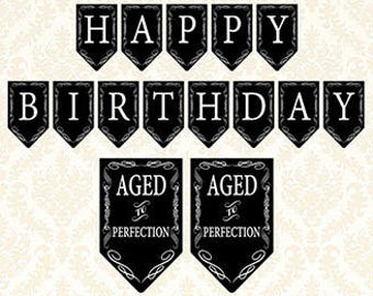 Aged to Perfection Happy Birthday Banner, Printable Vintage Whiskey Bourbon Themed Party Banner, Wine Theme Bunting, Black and White, DIY