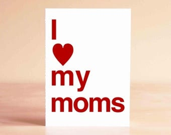 Lesbian Moms Card - Lesbian Mother's Day Card - Two Moms Card - I love my moms