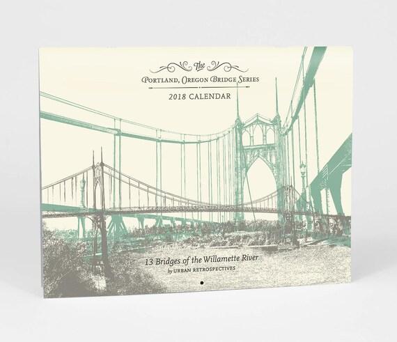 2018 Portland Bridge Calendar - Willamette River Majestic Crossings in Portland Oregon