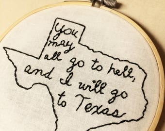 And I Will Go To Texas // Hand Embroidery