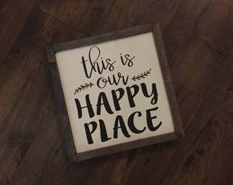 This is our happy place sign - rustic framed wooden sign, framed happy place sign