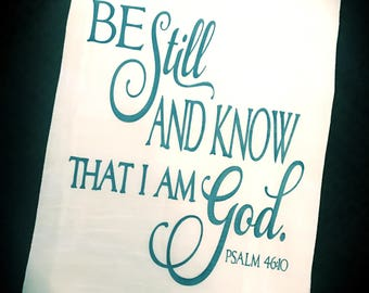 Be Still amd Know that I am God