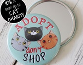 Adopt Don't Shop Cat Pocket Mirror - 76mm/3 inch; cat pocket mirror large; cat lover gift