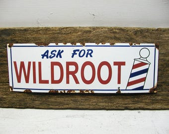 Vintage Wildroot Sign - Porcelain Enamel - As Found - Shabby Restaurant Man Cave Metal Sign