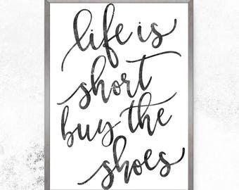 Life is short buy the shoes, Typography prints, Shoes print, Fashion print, Gift for girl, Girls room decor, Black and white, Funny quote