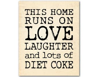 This home runs on love laughter and lots of diet coke Typography Wall Art - Kitchen Word Art - PRINT - Kitchen Wall Decor
