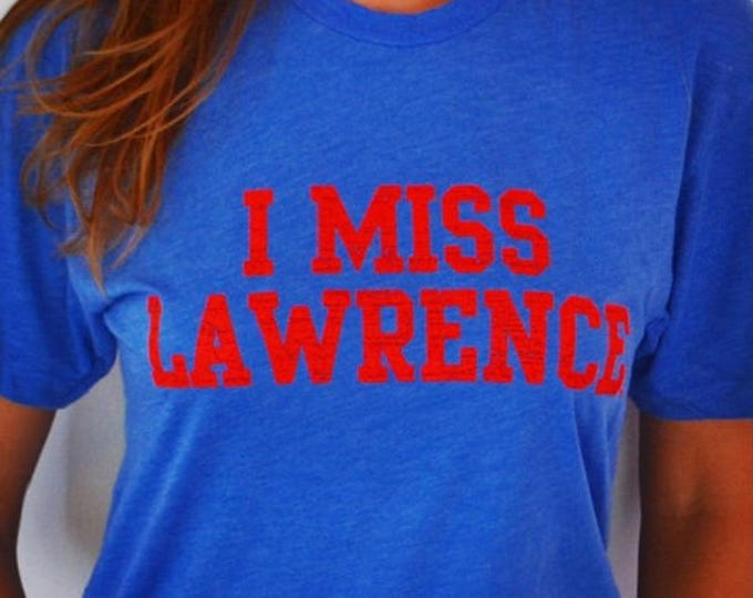 I MISS LAWRENCE