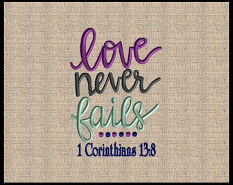 Love Never Fails 1 Corinthians 13:8 Machine Embroidery Design Love Embroidery 4x4 5x7 7x9