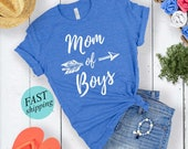 Mom of Boys Shirt Raising Boys shirt Mother of Boys Gift Boy Mama Mom Life Shirt Mom Tee Shirt Mothers Day Mom of Boys Crewneck T Shirt