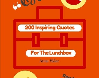 200 Printable Inspiring Quotes - Lunchbox Notes