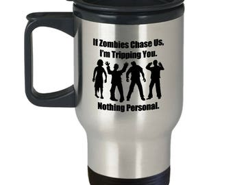 If Zombies Chase Us Tripping You Funny Gift Travel Mug Walking Dead Coffee Cup