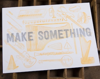 MUSIC Make Something Letterpress Print 5x7 home decor in silver & orange on white paper printed by hand on antique presses in Cleveland