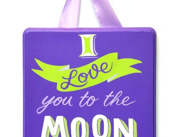 Wood Plaque with ribbon, I love you to the Moon and Back