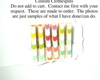Custom Clothespins//Mixed Set//Your Pick//Embellished Clothespins//(Any 6 or 10 available patterns of your choosing)//Unique Gifts