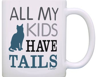 Cat Lover Gift All My Kids Have Tails Cat Mug - M11-3326