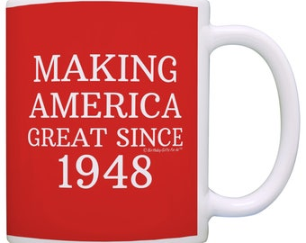 Funny Birthday Gift Idea Making America Great Since 1948 70th Birthday Mug - M11-2680