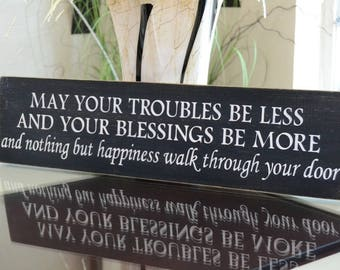 READY TO SHIP~~~    May your troubles be less and your blessings be more..., Irish Blessing,  24x6 Solid Wood Sign