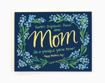 Happy Mother's Day - Teacher, Confidante, Friend, Hero - I'm so grateful you're mine! - Mother's Day greeting card / MOM-FORGET-MENOT
