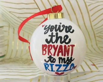 You're the Rizzo to my Bryant Chicago Cubs - handpainted- ornament- - Baseball Lover stocking stuffer- Best friend gifts- bromance- friends