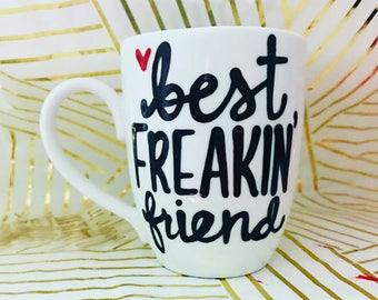 Best Freakin' Friend- best friend mug- bff gift- besties gift- coffee mug christmas present Best friends forever stocking stuffer