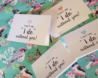 "I can't say ""I do"" without you Card / Will you be my Bridesmaid Card / Bridesmaid Proposal Card / Maid of Honour Card - AUSTRALIAN SELLER"