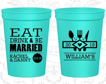 Wedding Cups (C424) Eat Drink and Be Married - Personalized Stadium Cups - Custom Plastic Cups - Monogram Cups - Wedding Favors