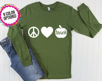 Teacher Shirt/ School Shirt/ First Grade Shirt/ Second Grade Shirt/ Preschool Shirt/ Custom School Shirt/ Teaching Shirt/ Peace Love Teach