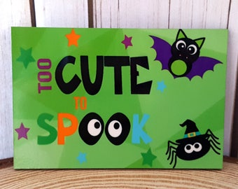 Halloween Rectangle Shaped Magnet | Too CUTE to SPOOK | Fun Holiday Magnet