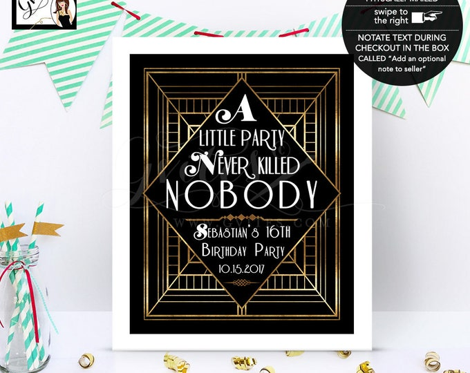 A little party never killed nobody sign, Old Hollywood Style Party Sign, Gatsby, black gold, happy birthday, Customizable ANY BDay.
