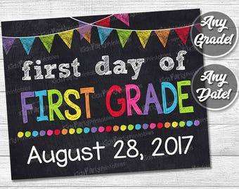First Day of School Sign - First Day of First Grade Sign - 1st First Day of School Chalkboard Printable Photo Prop Sign - ANY SIZE or Grade