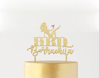 Cake Topper Birthday Party HBD Borrachita Spanish and english  6.6 x 7.3 inches MDF Cut Laser