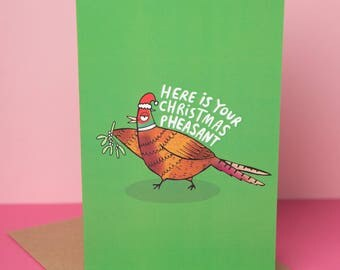 Christmas pheasant  - Greeting Card - bird Christmas card - Pun card - Katie Abey - funny Xmas card - country Christmas card