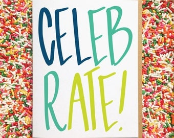 Celebrate! Hand Lettered Card. Birthday Card. Good News Card. Anniversary Card. Engagement Card. New Baby Card. New Job Card. New House Card