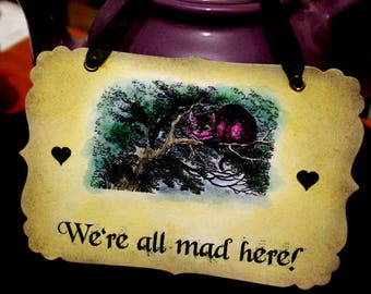 We're All Mad Here - Cheshire Cat Vintage Alice in Wonderland Sign- Decoration