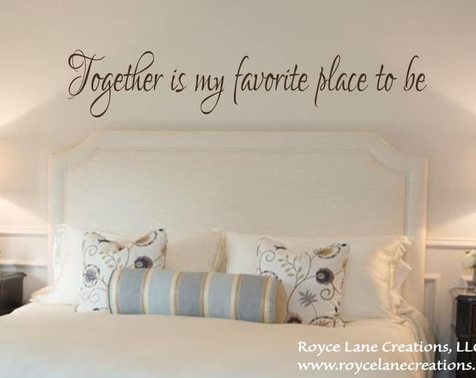 Amazing Together Is My Favorite Place To Be Vinyl Bedroom Wall Decal
