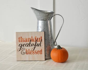 Thanksgiving Centerpiece, Thanksgiving Decoration, Thanksgiving Table Decor, 8x8 Wooden Sign, Fall Home Decor {Thankful, Grateful, Blessed}