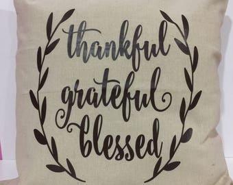 Thankful, Grateful, Blessed Pillow Cover