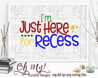 I'm Just Here For Recess Svg Dxf Eps Png Cutting File