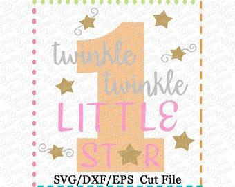 Twinkle Twinkle Little Star Birthday 1 SVG eps DXF Cutting File, first birthday svg, first 1st twinkle little star birthday cut file svg