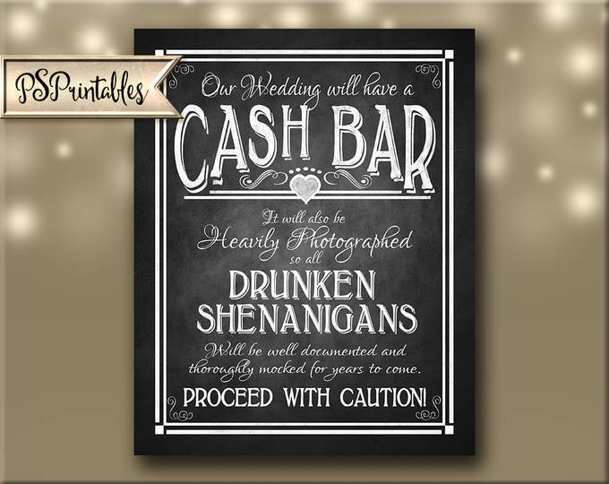 Printable wedding sign, Cash Bar sign, wedding bar sign, bar sign, DIY Wedding, Drunken sheningans, wedding sign, Rustic Heart Collection