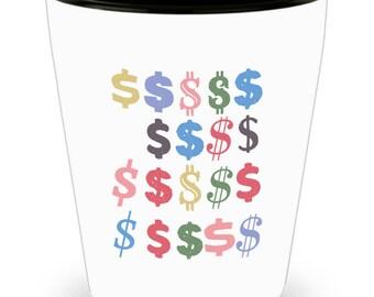 Dollars | Dollar Sign | Money | Shot Glass | White Ceramic