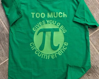 Too Much Pi Adult Shirt