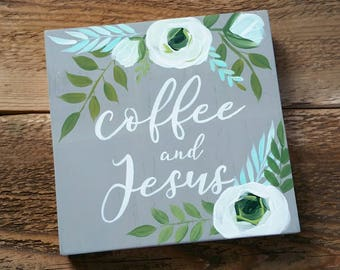 Coffee & Jesus - Floral  handpainted decor