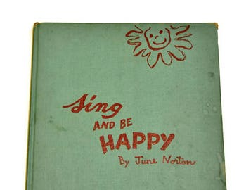 Sing And Be Happy. June Norton. Charlot Byi.  Old Childrens Book. Vintage Retro. Children's Music. Children's Song Book. Kindergarten.