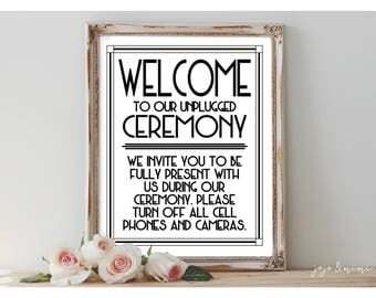 Instant 'WELCOME to our unplugged Ceremony' Printable Wedding No Cell Phone or Cameras Party Printable Black and White Size Options