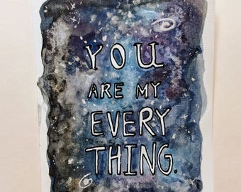 You are my Everything, Universe - greeting card