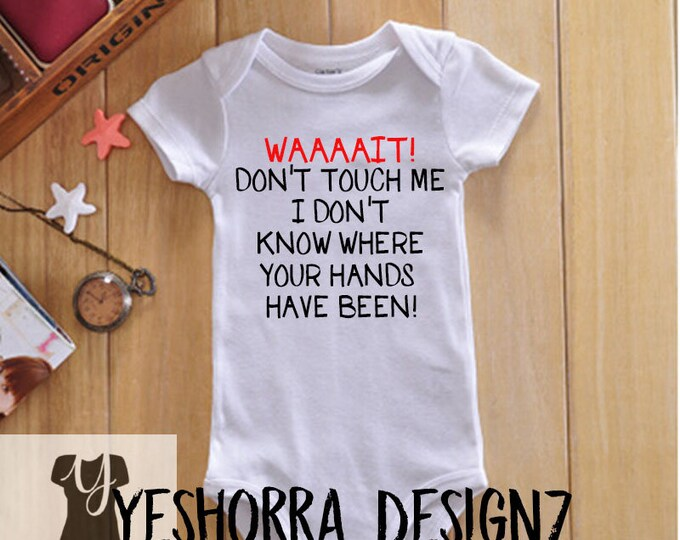 Funny Baby Onsie, Wait, Don't Touch Me, Baby Shower Gift, New Baby Gift, Funny Baby Shirt, Baby Shower Gift, New Mom Gift