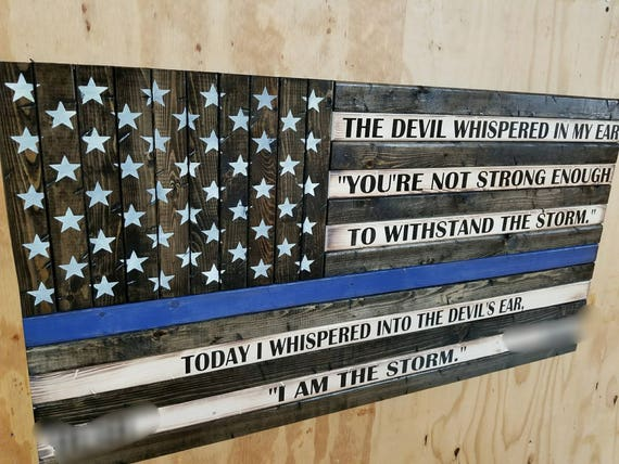 "Wooden Rustic Style Thin Blue Line American Flag w/ ""I AM THE STORM"" Quote"